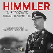 Himmler – Il burocrate dello sterminio