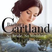 No Bride, No Wedding (Barbara Cartland's Pink Collection 133)