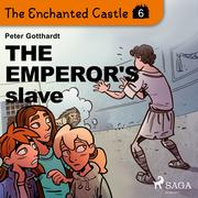 The Enchanted Castle 6 - The Emperor's Slave