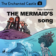 The Enchanted Castle 11 - The Mermaid's Song