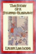 THE STORY OF A STUFFED ELEPHANT and of the little boy who owned him