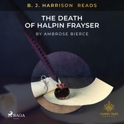 B. J. Harrison Reads The Death of Halpin Frayser