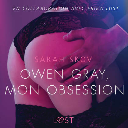 Owen Gray, mon obsession - Une nouvelle érotique