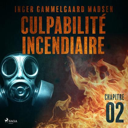Culpabilité incendiaire - Chapitre 2