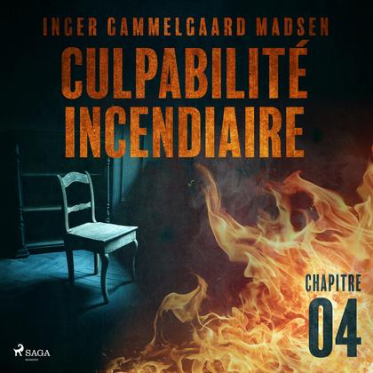 Culpabilité incendiaire - Chapitre 4