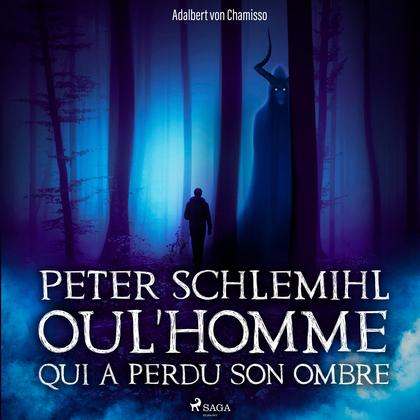 Peter Schlemihl ou l'Homme qui a perdu son ombre
