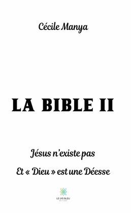 La Bible II