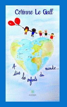À tous les enfants du monde…