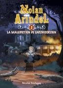 Nolan Arindel - La Malédiction de l'Archisorcien