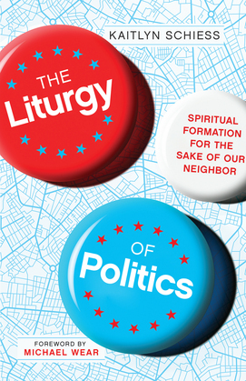 The Liturgy of Politics