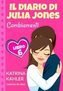 Il diario di Julia Jones - Cambiamenti - Libro 6