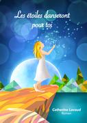 Les étoiles danseront pour toi