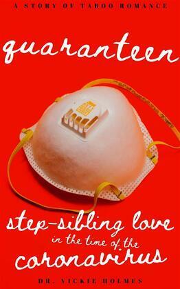 Quaranteen: Step-Sibling Love In The Time Of The Coronavirus