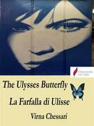 The Ulysses Butterfly La Farfalla di Ulisse