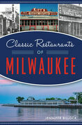 Classic Restaurants of Milwaukee