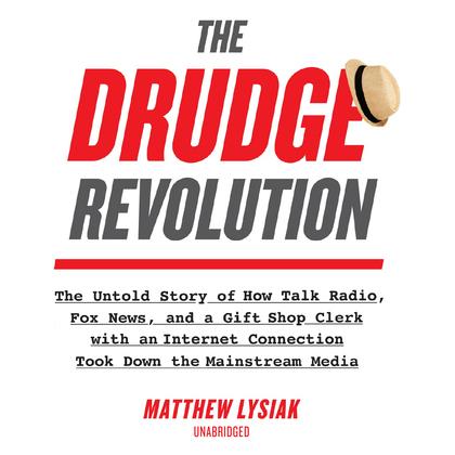 The Drudge Revolution