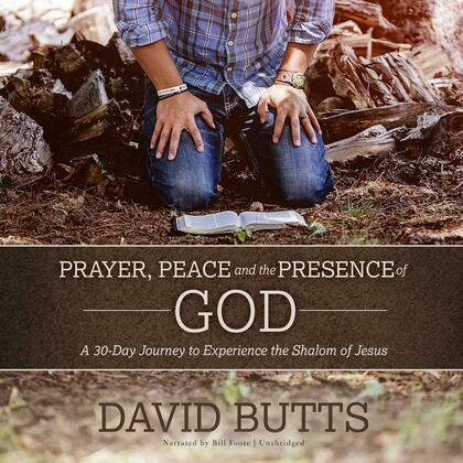 Prayer, Peace and the Presence of God