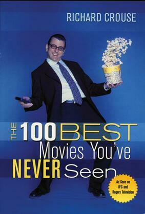 100 Best Movies You've Never Seen, The