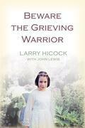 Beware the Grieving Warrior
