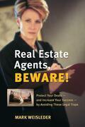 Real Estate Agents, Beware!