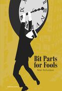 Bit Parts for Fools