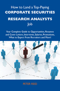 How to Land a Top-Paying Corporate securities research analysts Job: Your Complete Guide to Opportunities, Resumes and Cover Letters, Interviews, Sala