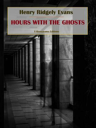 Hours with the Ghosts