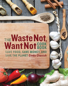 The Waste Not, Want Not Cookbook
