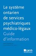 Le système ontarien de services psychiatriques medico-légaux
