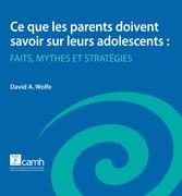 Ce que les parents doivent savoir sur leurs adolescents