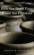 How the Third Floor Knew the Potteries