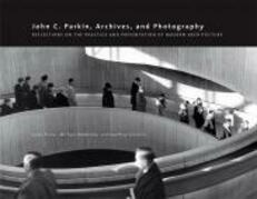 John C. Parkin, Archives and Photography