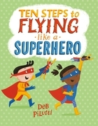 Ten Steps to Flying Like a Superhero