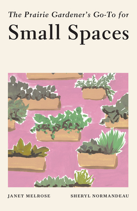 The Prairie Gardener's Go-To for Small Spaces