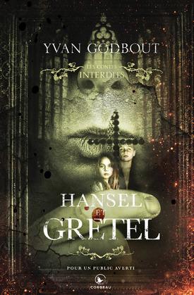 Les contes interdits - Hansel et Gretel