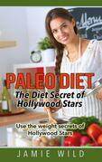 Paleo Diet - The Diet Secret of Hollywood Stars