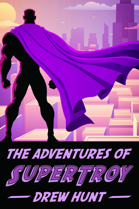 The Adventures of SuperTroy