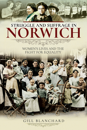Struggle and Suffrage in Norwich