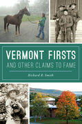 Vermont Firsts and Other Claims to Fame