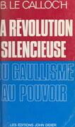 La révolution silencieuse du gaullisme au pouvoir
