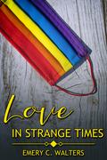 Love in Strange Times