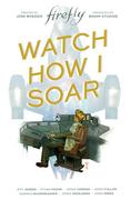 Firefly Original Graphic Novel: Watch How I Soar