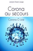 Corona, au secours, Corona, Ô joie