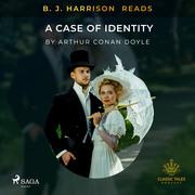B. J. Harrison Reads A Case of Identity
