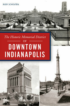 The Historic Memorial District of Downtown Indianapolis