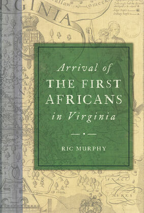 Arrival of the First Africans in Virginia