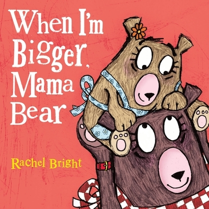 When I'm Bigger, Mama Bear
