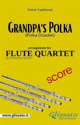 Grandpa's Polka - Flute Quartet - Score