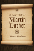 A Short Life of Martin Luther