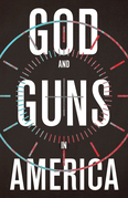 God and Guns in America